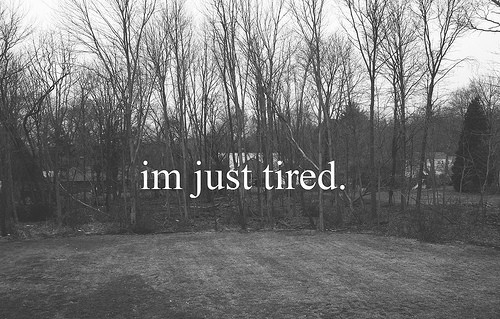 Im-Just-Tired-Exhaustion-Quote